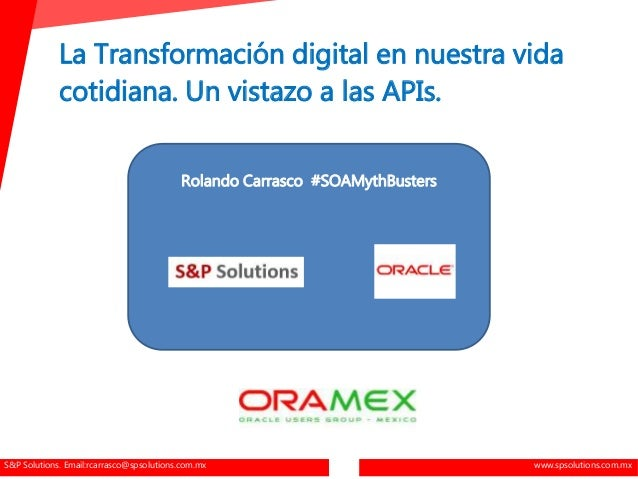 S&P Solutions. Email:rcarrasco@spsolutions.com.mx www.spsolutions.com.mx La Transformación digital en nuestra vida cotidia...