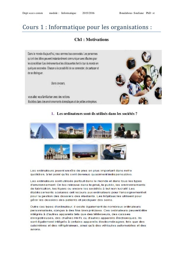 Dept scces comm module : Informatique 2015/2016 Boudabous Soufiane PhD st Cours 1 : Informatique pour les organisations : ...