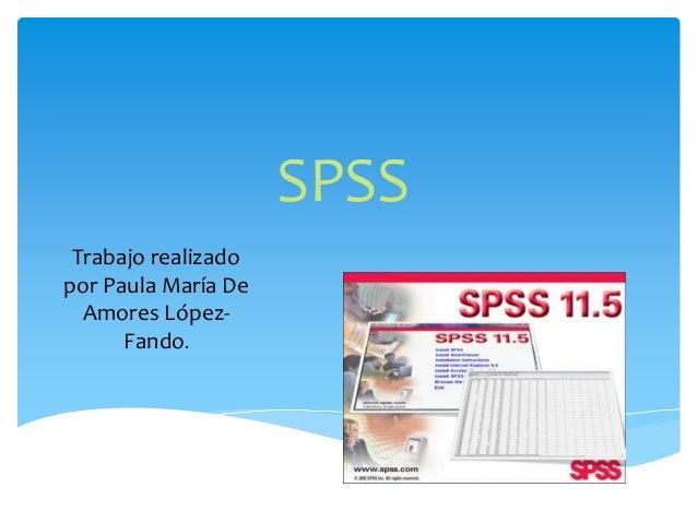 SPSS Trabajo realizado por Paula María De Amores López- Fando.
