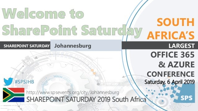 SPS http://www.spsevents.org/city/Johannesburg SHAREPOINT SATURDAY 2019 South Africa #SPSJHB SOUTH AFRICA'S LARGEST OFFICE...