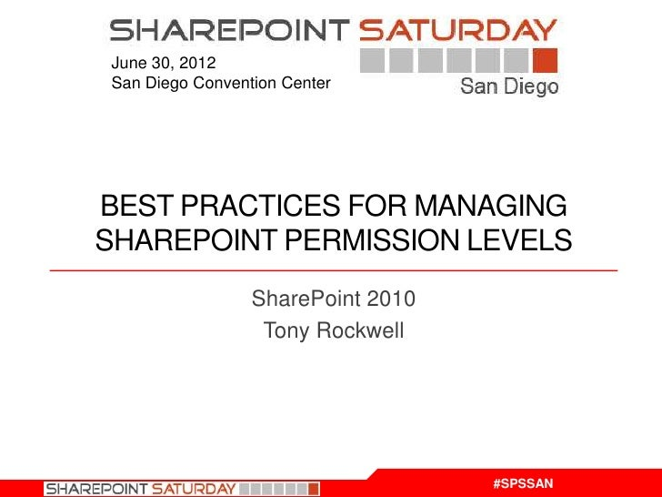 June 30, 2012San Diego Convention CenterBEST PRACTICES FOR MANAGINGSHAREPOINT PERMISSION LEVELS                 SharePoint...