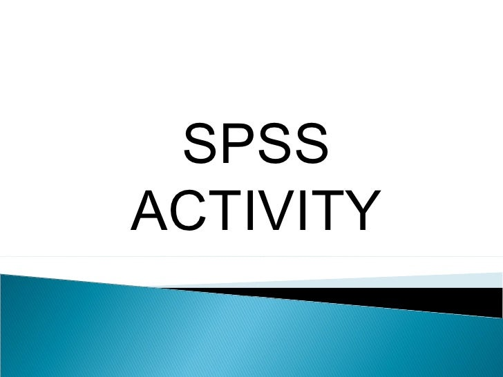 SPSS ACTIVITY