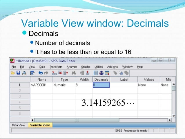 Variable View window: Values Values This is used and to suggest which numbers represent which categories when the variab...