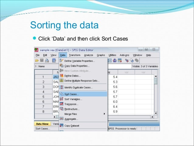 Practice 2 How would you sort the data by the 'Height' of students in descending order? Answer Click data, sort cases, ...