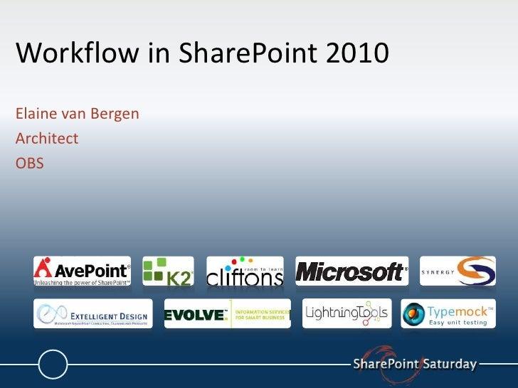 Workflow in SharePoint 2010<br />Elaine van Bergen<br />Architect<br />OBS<br />