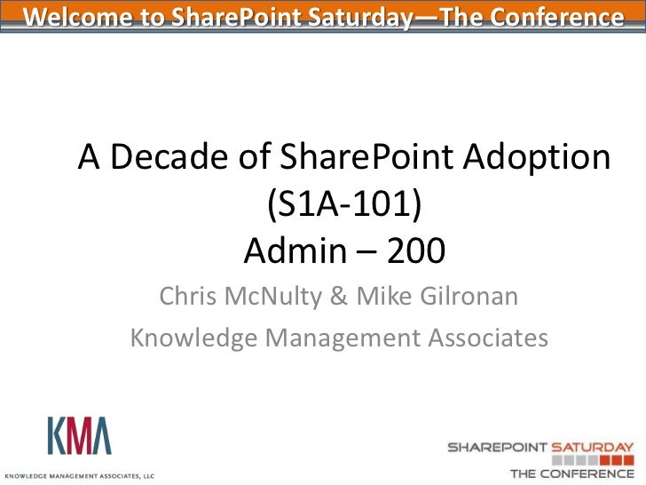 A decade of SharePoint Adoption Strategies<br />SharePoint Saturday the Conference<br />August 2011<br />