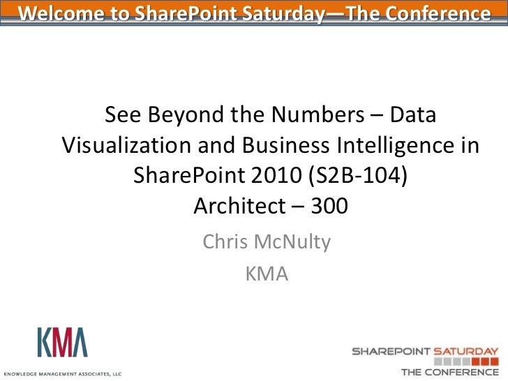 See Beyond the Numbers:Data Visualization in SharePoint 2010<br />Fairfield CT SharePoint User Group<br />August 2011Chris...