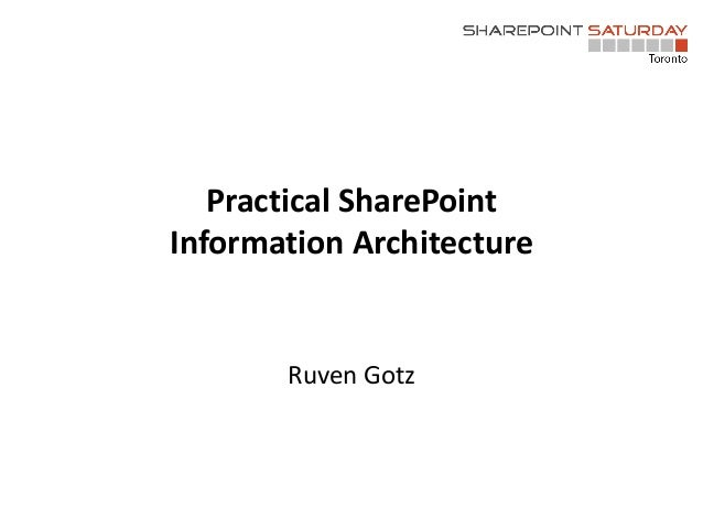Ruven Gotz Practical SharePoint Information Architecture