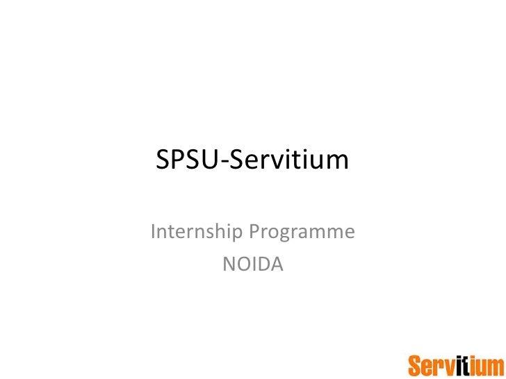 SPSU-Servitium<br />Internship Programme<br />NOIDA<br />