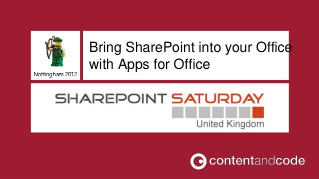 Bring SharePoint into your Office                  with Apps for OfficeNottingham 2012