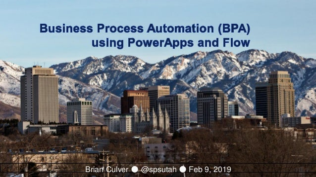 Business Process Automation (BPA) using PowerApps and Flow