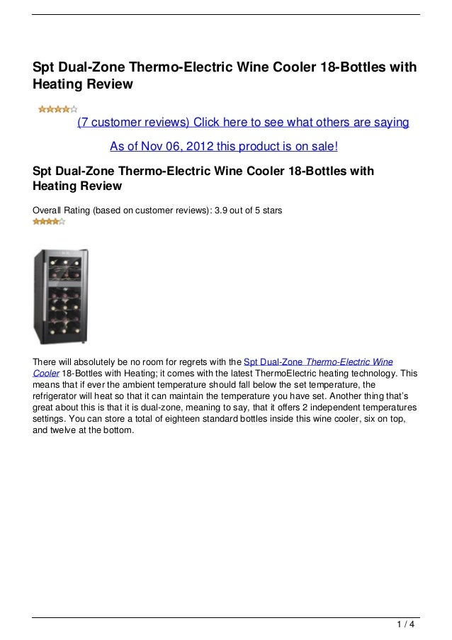 Spt Dual-Zone Thermo-Electric Wine Cooler 18-Bottles withHeating Review           (7 customer reviews) Click here to see w...
