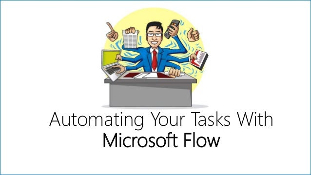 Automating Your Tasks With Microsoft Flow