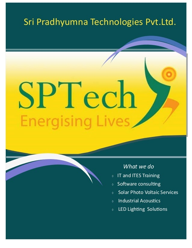 1 1 Sri Pradhyumna Technologies Pvt.Ltd. What we do  IT and ITES Training  Software consulting  Solar Photo Voltaic Ser...