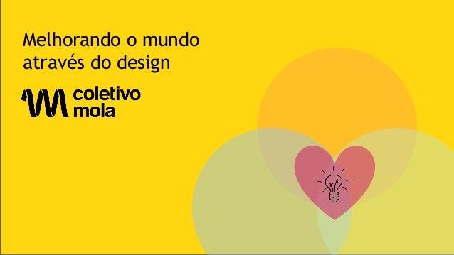 Melhorando o mundo através do design