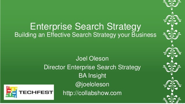 Enterprise Search Strategy  Building an Effective Search Strategy your Business  Joel Oleson  Director Enterprise Search S...