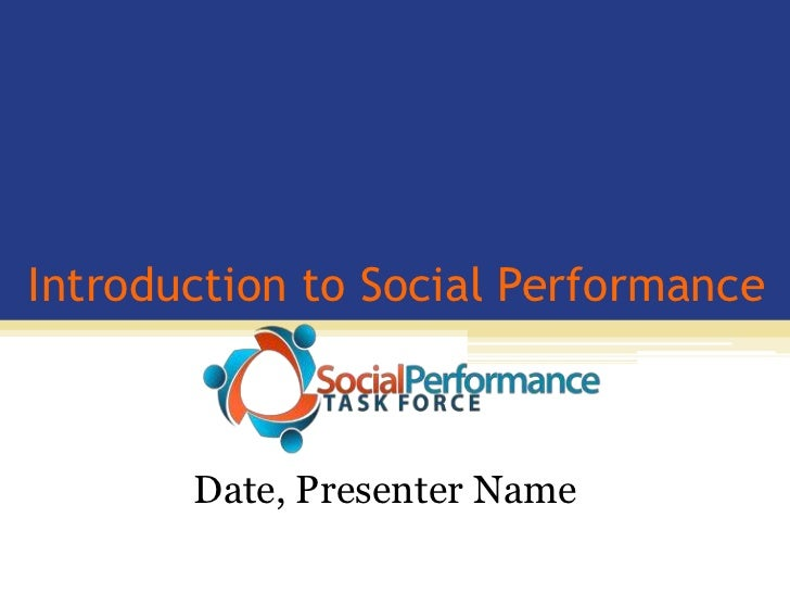 Introduction to Social Performance<br />Date, Presenter Name<br />