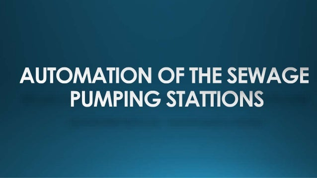 SEWAGETREATMENT PLANT SEWAGE PUMPING STATION -Networks Operation Centre (NOC) -Sensors remotely linked Collects data about...