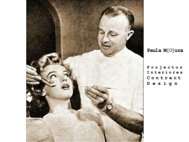 Paula M[O]ura P r o j e c t o s I n t e r i o r e s C o n t r a c t D e s i g n ……………………………………………………………………………………………..