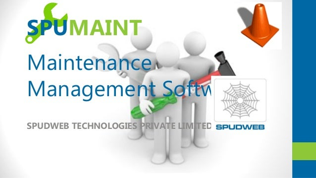 SPUMAINT Maintenance Management Software SPUDWEB TECHNOLOGIES PRIVATE LIMITED