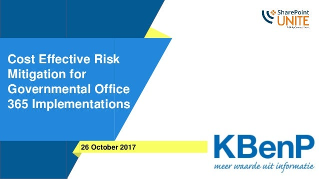 Cost Effective Risk Mitigation for Governmental Office 365 Implementations 26 October 2017