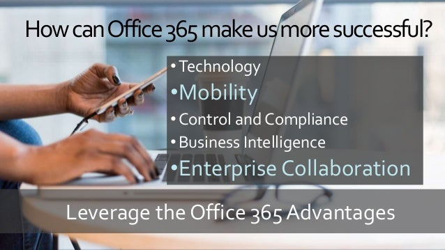 Tie key scenarios to business value Drives business value of Office 365