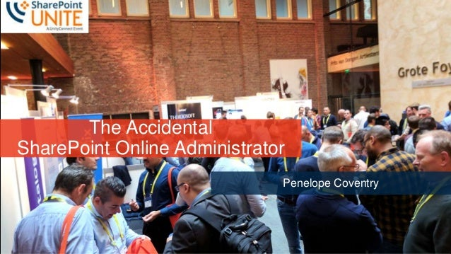 1 Slide 1 The Accidental SharePoint Online Administrator Penelope Coventry