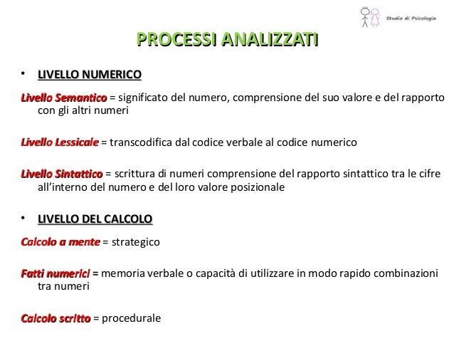 PROCESSI ANALIZZATIPROCESSI ANALIZZATI • LIVELLO NUMERICOLIVELLO NUMERICO Livello SemanticoLivello Semantico = significato...