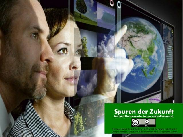 Spuren der Zukunft Michael Hohenwarter |www.zukunftsraum.atDiese(s) Werk bzw. Inhalt von Michael Hohenwarter steht unterei...