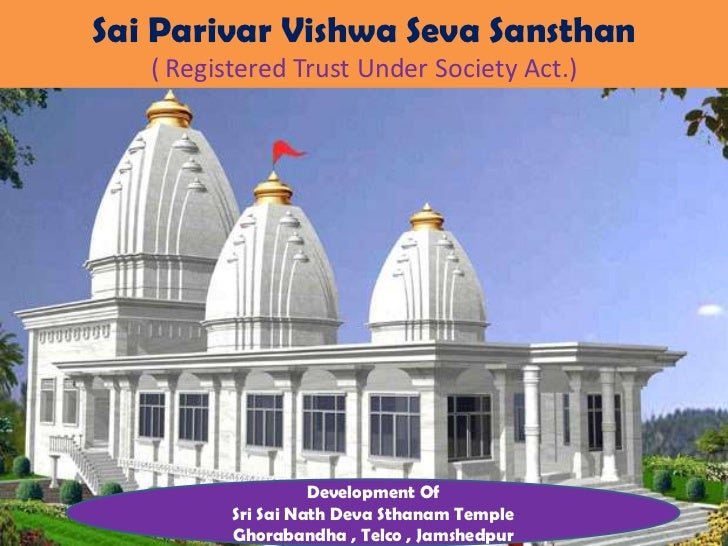Sai Parivar Vishwa Seva Sansthan   ( Registered Trust Under Society Act.)                    Development Of          Sri S...