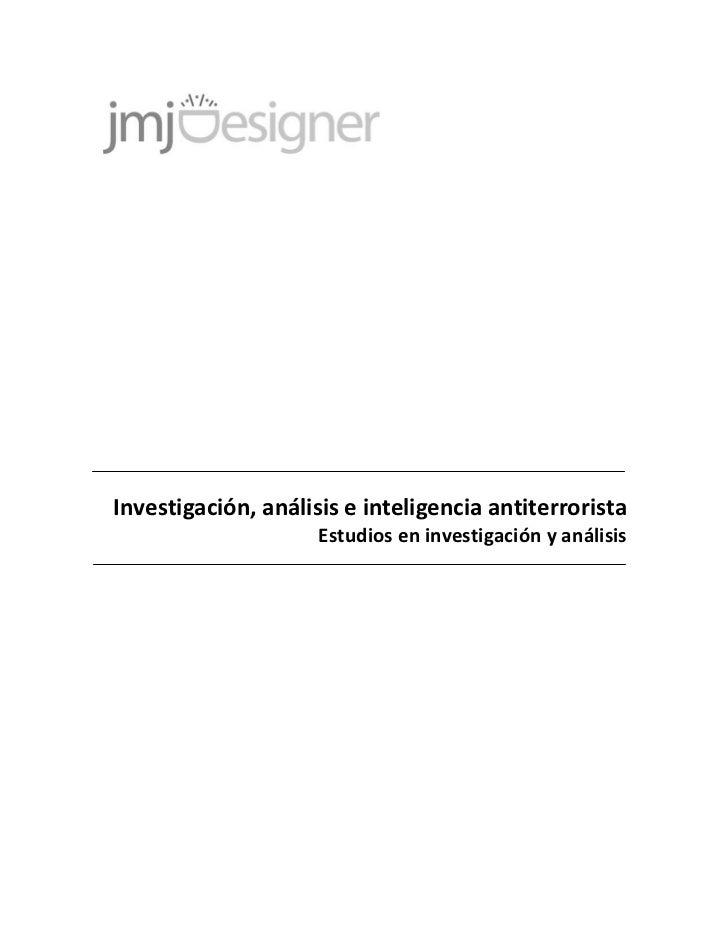 Investigación, análisis e inteligencia antiterrorista                     Estudios en investigación y análisis