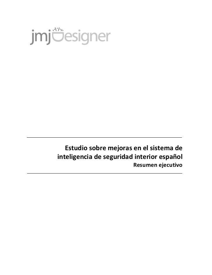 Estudio sobre mejoras en el sistema deinteligencia de seguridad interior español                         Resumen ejecutivo
