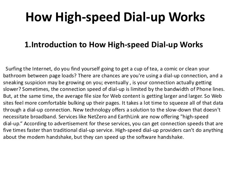 How High-speed Dial-up Works         1.Introduction to How High-speed Dial-up Works  Surfing the Internet, do you find you...