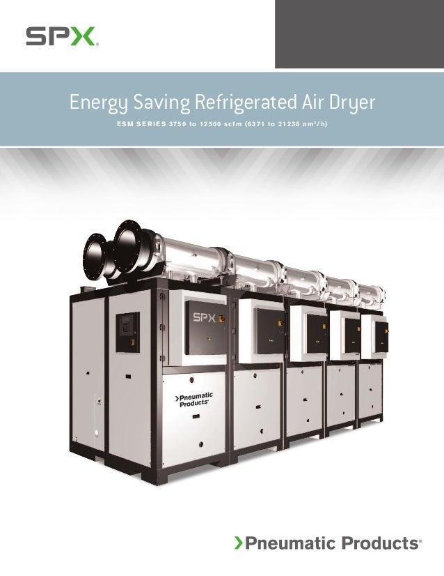 Energy Saving Refrigerated Air Dryer E S M S E R I E S 3750 to 12500 scfm (6371 to 21238 nm3 /h)