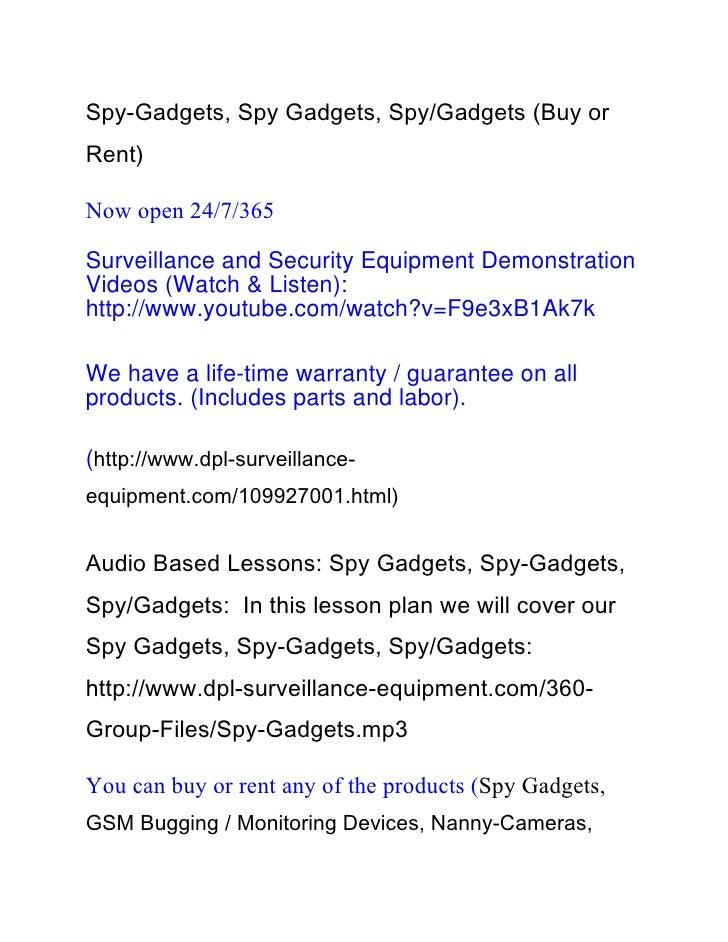 Spy-Gadgets, Spy Gadgets, Spy/Gadgets (Buy orRent)Now open 24/7/365Surveillance and Security Equipment DemonstrationVideos...