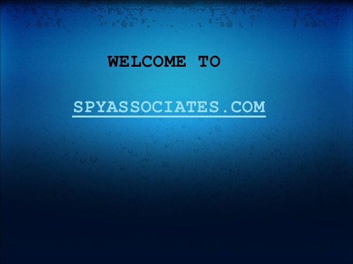 WELCOME TO  SPYASSOCIATES.COM