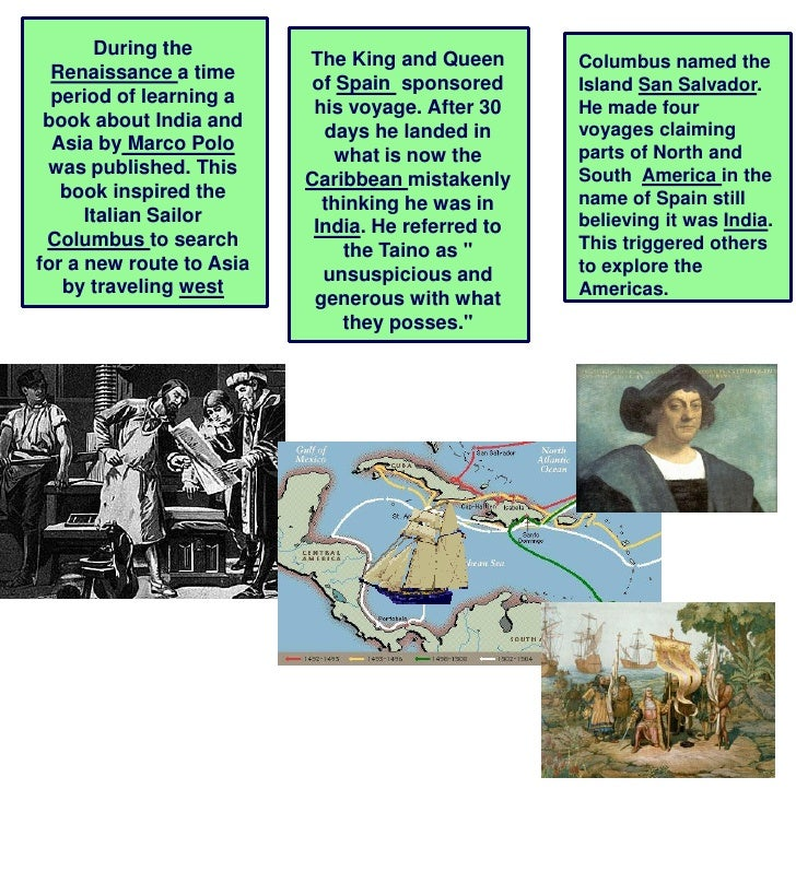 During the                           The King and Queen       Columbus named the   Renaissance a time                     ...