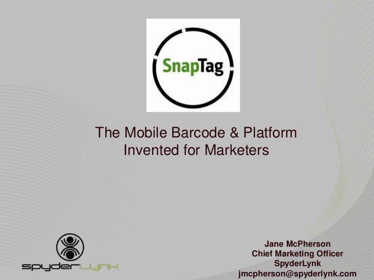 The Mobile Barcode & Platform Invented for Marketers<br />Jane McPherson<br />Chief Marketing Officer <br />SpyderLynk<br ...