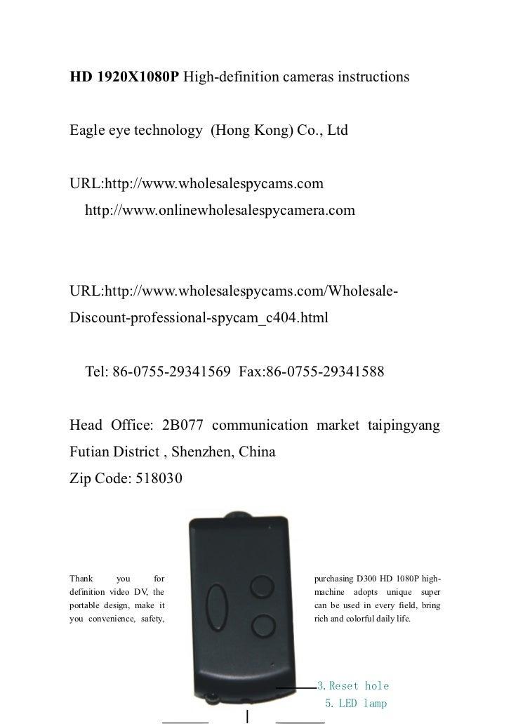 HD 1920X1080P High-definition cameras instructionsEagle eye technology (Hong Kong) Co., LtdURL:http://www.wholesalespycams...