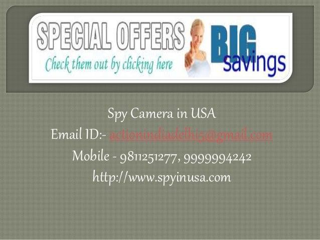 Spy Camera in USA Email ID:- actionindiadelhi5@gmail.com Mobile - 9811251277, 9999994242 http://www.spyinusa.com