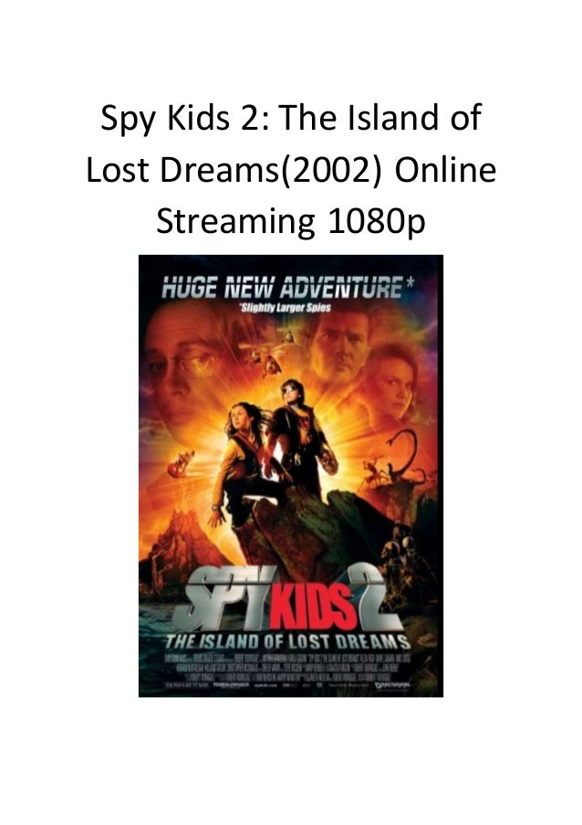 Spy kids 2 the island of lost dreames action romantic comedy