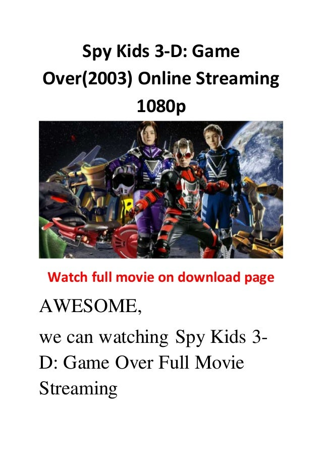 Spy kids 3-d: game over free movies.