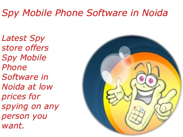 Spy Mobile Phone Software in Noida Latest Spy store offers Spy Mobile Phone Software in Noida at low prices for spying on ...