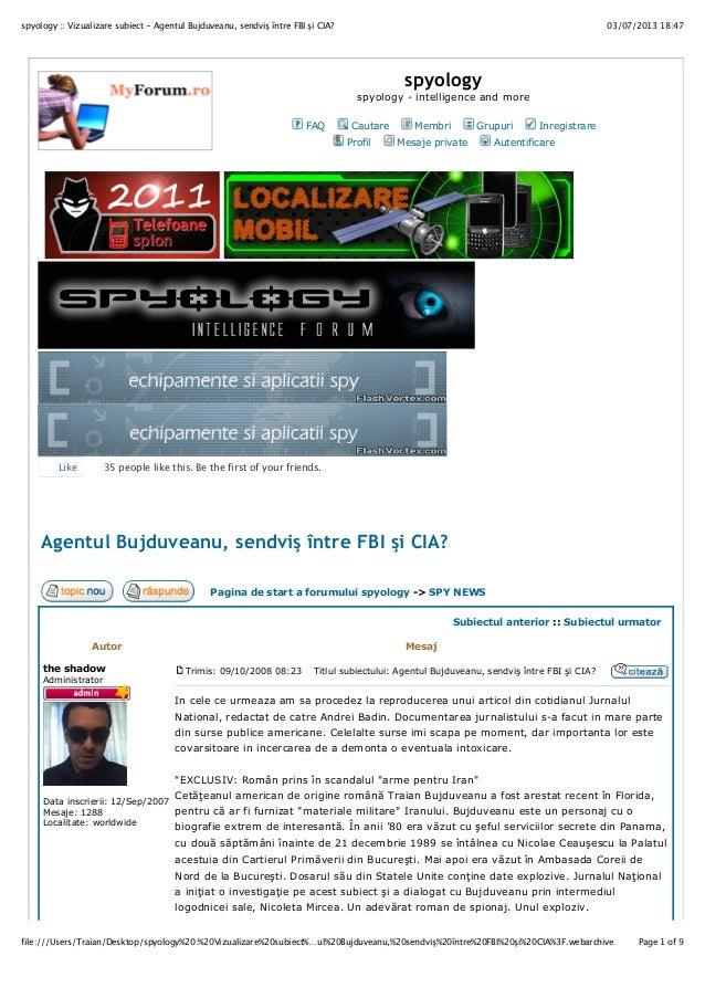 03/07/2013 18:47spyology :: Vizualizare subiect - Agentul Bujduveanu, sendviş între FBI şi CIA? Page 1 of 9file:///Users/T...