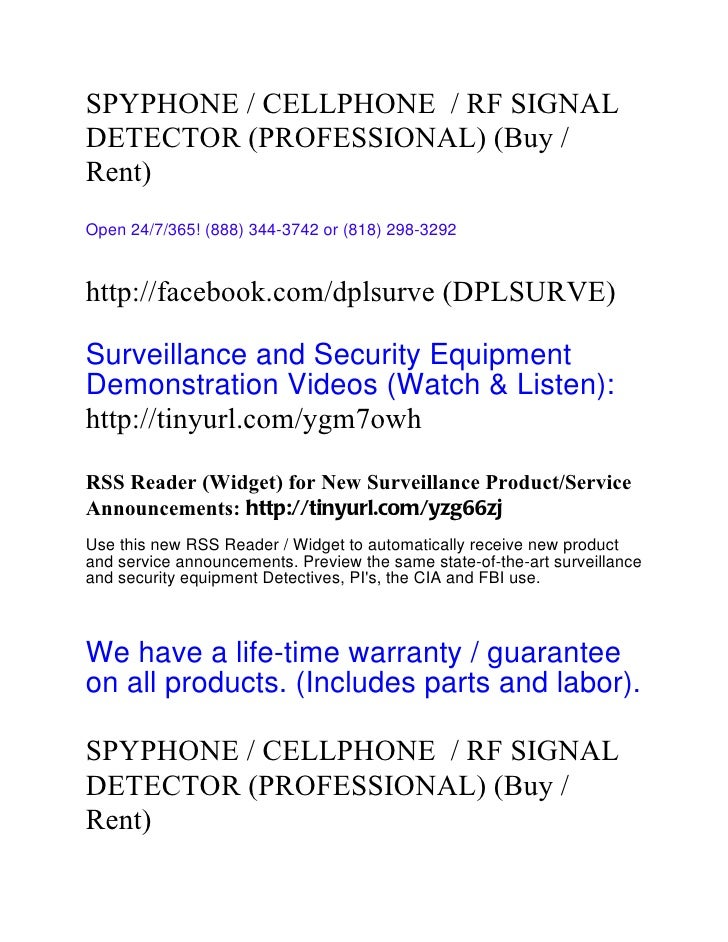 SPYPHONE / CELLPHONE / RF SIGNALDETECTOR (PROFESSIONAL) (Buy /Rent)Open 24/7/365! (888) 344-3742 or (818) 298-3292http://f...