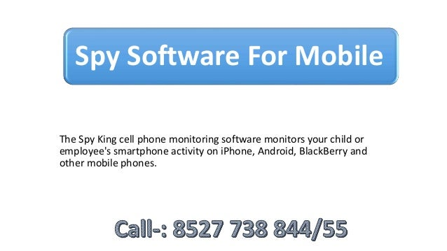 Spy Software For Mobile The Spy King cell phone monitoring software monitors your child or employee's smartphone activity ...