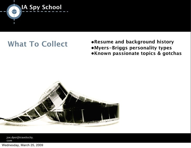 IA Spy School                                          ●Resume and background history    What To Collect                  ...