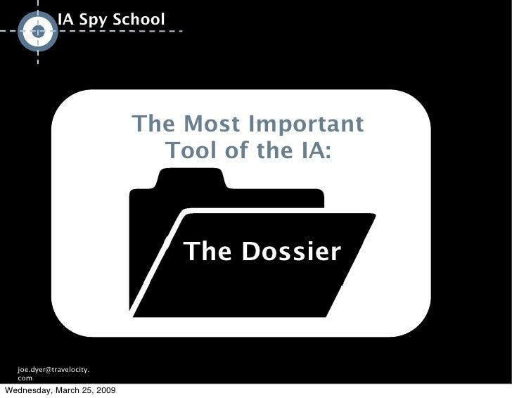 IA Spy School                                 The Most Important                               Tool of the IA:            ...