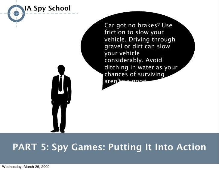 IA Spy School                                      Car got no brakes? Use                                     friction to ...
