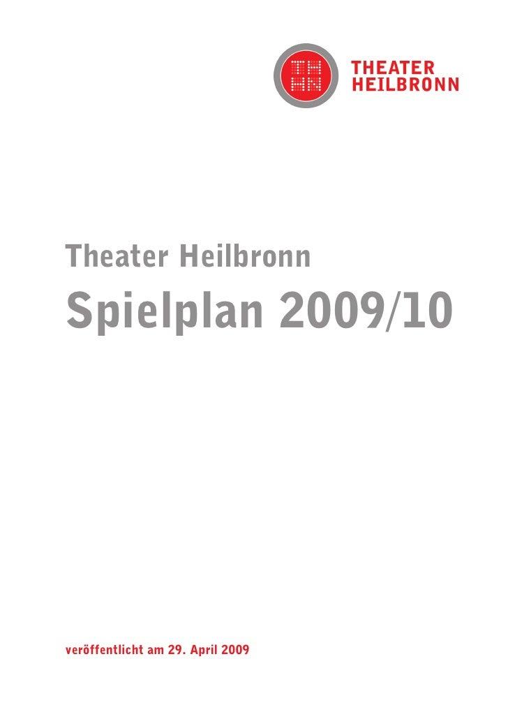 Theater HeilbronnSpielplan 2009/10veröffentlicht am 29. April 2009